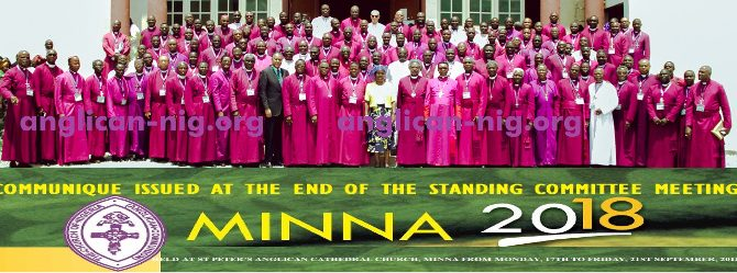 COMMUNIQUE ISSUED AT THE END OF THE STANDING COMMITTEE MEETING OF THE CHURCH OF NIGERIA (ANGLICAN COMMUNION) HELD AT ST PETER'S ANGLICAN CATHEDRAL CHURCH, MINNA FROM MONDAY, 17TH TO FRIDAY, 21ST SEPTEMBER, 2018